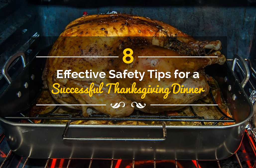 8 Effective Safety Tips for a Successful Thanksgiving Dinner