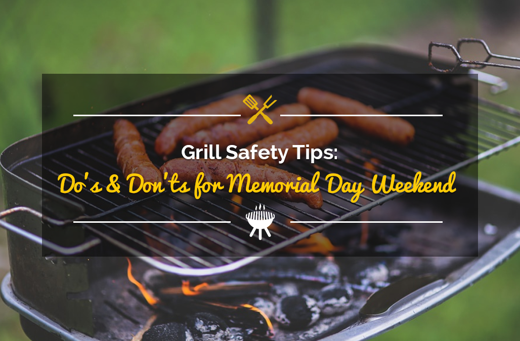 Grill Safety Tips Do S Amp Don Ts For Memorial Day Weekend