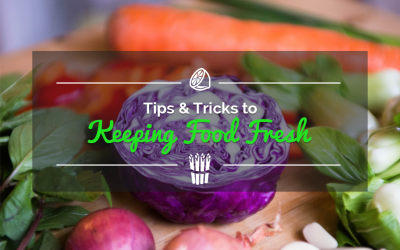 Tips & Tricks to Keeping Food Fresh