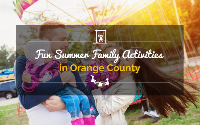 Fun Summer Family Activities in Orange County